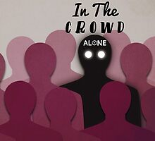In the crowd alone by JustAKid
