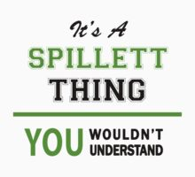 It's a SPILLETT thing, you wouldn't understand !! T-Shirt