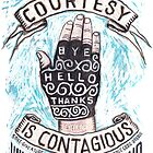 Courtesy is Contagious by CYCOLOGY