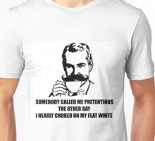 Pretentious!  Unisex T-Shirt