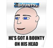 He's Got A Bounty On His Head! Poster