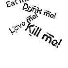 PWEI - Eat me, drink me, love me, kill me by Buleste