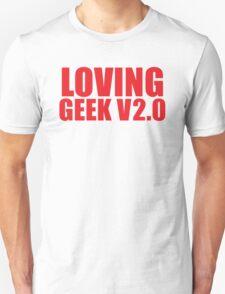 LOVING GEEK V2.0 T-Shirt