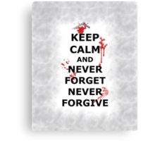 Never Forget. Never Forgive. Canvas Print