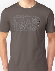 MARCH ON CHAIN OF DOGS T-Shirt