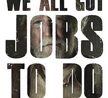 We All Got Jobs to Do - The Walking Dead by artemischilds