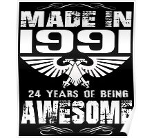 Made in 1991... 24 Years of being Awesome Poster