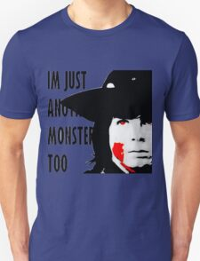 Im just another monster too  T-Shirt