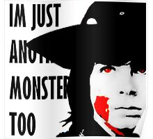 Im just another monster too  Poster