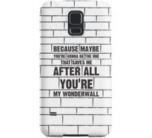 Wonderwall Samsung Galaxy Case/Skin