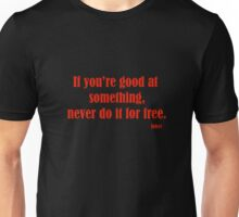 Joker - If you're good at something, never do it for free. Unisex T-Shirt