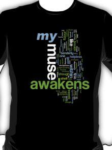My Muse Awakens T-Shirt