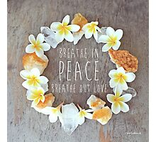 Breathe in Peace Photographic Print
