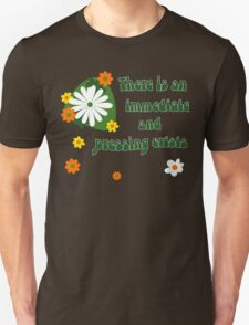 There is an immediate and pressing crisis Unisex T-Shirt