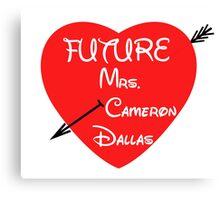FUTURE MRS. CAMERON DALLAS Canvas Print