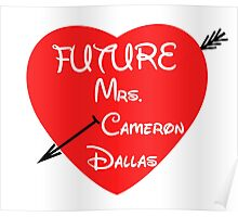 FUTURE MRS. CAMERON DALLAS Poster