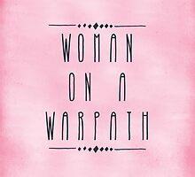 Woman on a Warpath by littlervoice