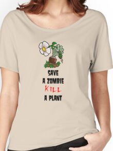Save Zombies, kill plants. Women's Relaxed Fit T-Shirt