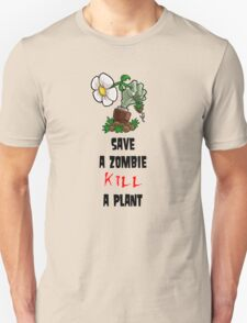 Save Zombies, kill plants. T-Shirt