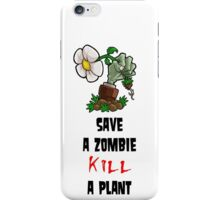 Save Zombies, kill plants. iPhone Case/Skin