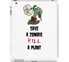 Save Zombies, kill plants. iPad Case/Skin