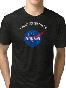 Nasa I need space Tri-blend T-Shirt