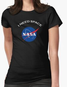 Nasa I need space Womens Fitted T-Shirt
