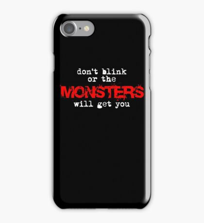don't blink or the monsters will get you iPhone Case/Skin
