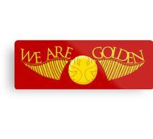 We Are Golden Metal Print