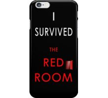 I Survived the Red Room (Customised for a Client) iPhone Case/Skin