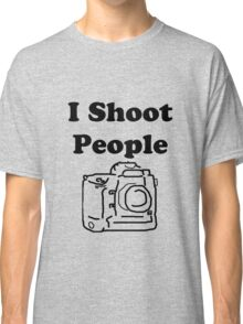 I shoot people (Photographer) Classic T-Shirt