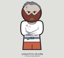 Psycho Dude™ by TheDudes