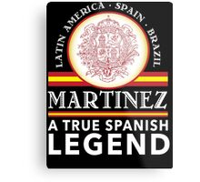 Cool 'Martinez A True Spanish Legend' T-shirts, Hoodies, Accessories and Gifts Metal Print