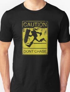 Don't Chase Singed T-Shirt