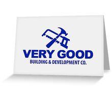 Very Good Building and Development Co. shirt sticker mug Greeting Card