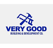 Very Good Building and Development Co. shirt sticker mug Photographic Print