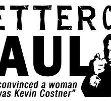 Better Call Saul (Kevin Costner) Quote by zenbear