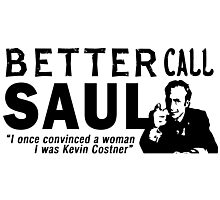 Better Call Saul (Kevin Costner) Quote Photographic Print