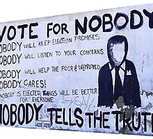 Vote for nobody speaks the truth by Peany