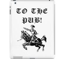 To The Pub! iPad Case/Skin