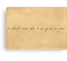I Solemnly Swear That I Am Up To No Good [BLACK TEXT] Canvas Print