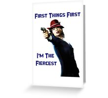 Agent Carter - First Things First I'm The Fiercest Greeting Card