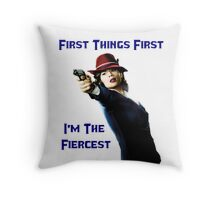 Agent Carter - First Things First I'm The Fiercest Throw Pillow