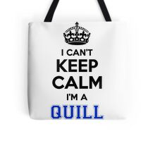 I cant keep calm Im a QUILL Tote Bag