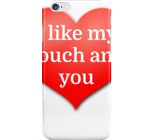 I like my couch and you iPhone Case/Skin