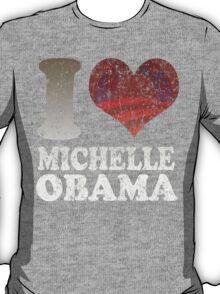 I love Michelle Obama t shirt T-Shirt
