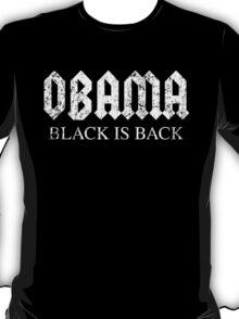 Obama Black is Back T-Shirt