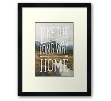 TAKE THE LONG WAY Framed Print