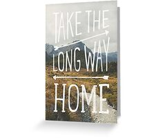 TAKE THE LONG WAY Greeting Card