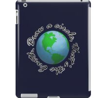 Draw a Circle, That's the Earth iPad Case/Skin